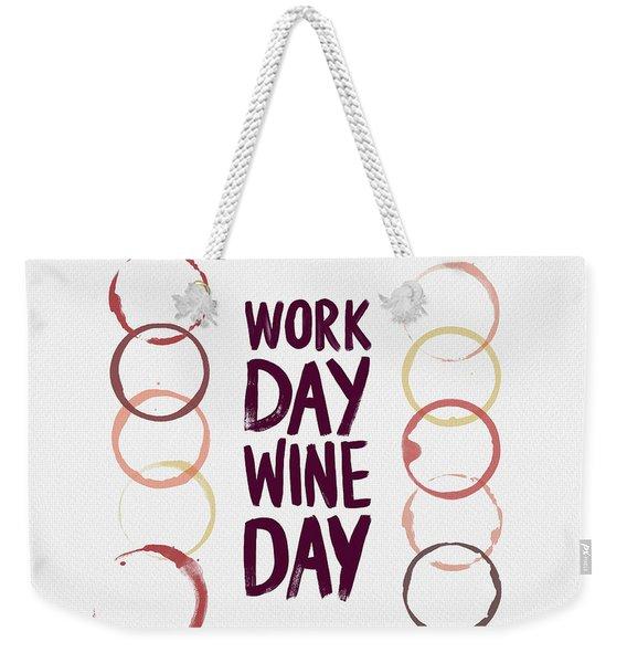 Work Day Wine Day Weekender Tote Bag