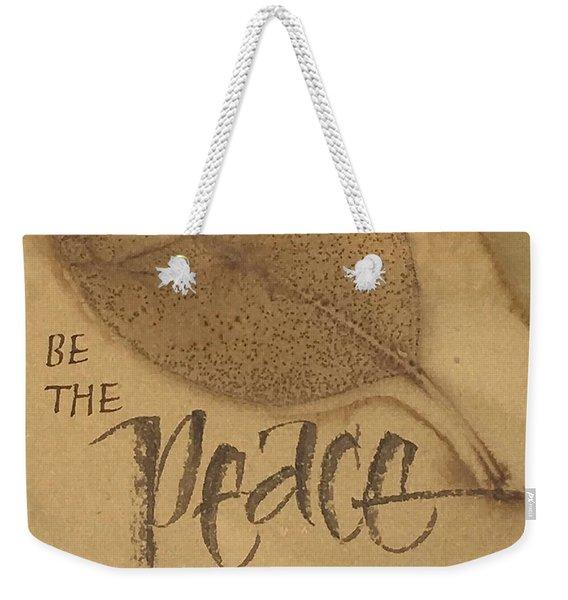 Be The Peace Weekender Tote Bag
