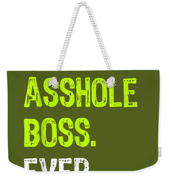 Best Asshole Boss Ever Funny Boss's Day Gift T-shirt Weekender Tote Bag