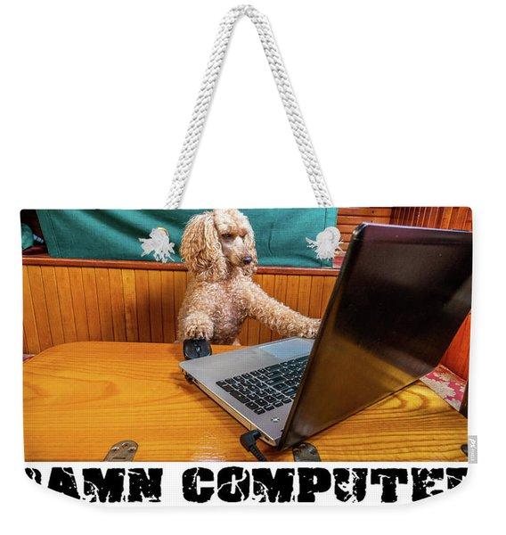 Damn Computer Weekender Tote Bag