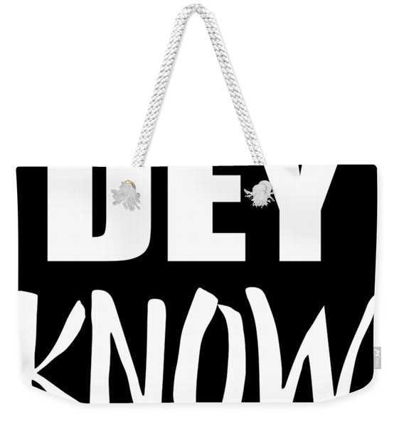 Weekender Tote Bag featuring the digital art Dey Know by Flippin Sweet Gear