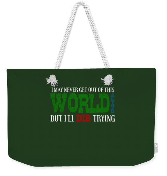 Die Trying Weekender Tote Bag