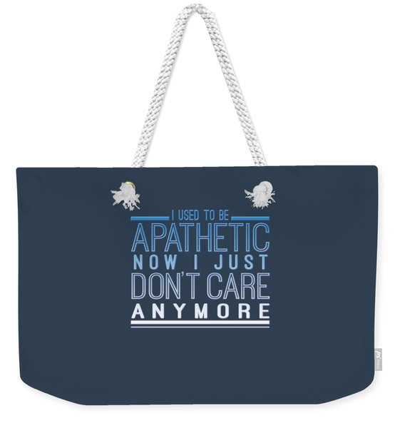 Don't Care Weekender Tote Bag