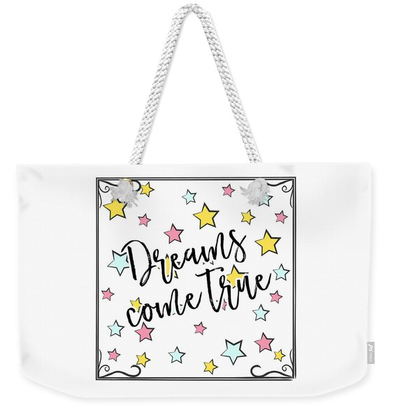 Dreams Come True - Baby Room Nursery Art Poster Print Weekender Tote Bag