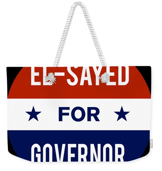 Weekender Tote Bag featuring the digital art El Sayed For Governor 2018 by Flippin Sweet Gear