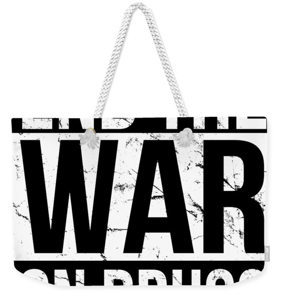 Weekender Tote Bag featuring the digital art End The War On Drugs by Flippin Sweet Gear