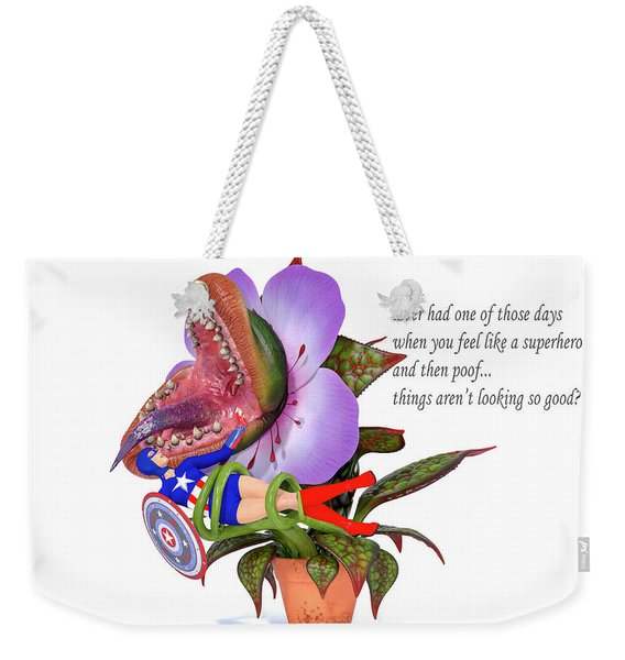 Ever Had One Of Those Days Weekender Tote Bag