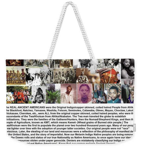 First Native Americans Were Indigo Twa Black Afrikans Weekender Tote Bag