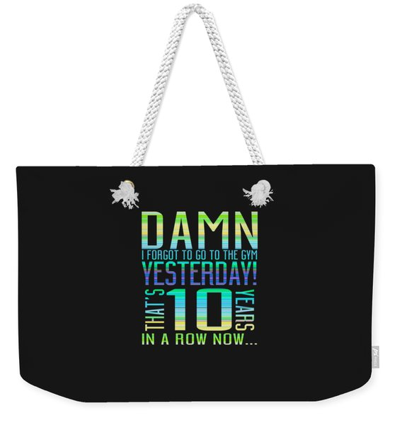 Forgot The Gym Weekender Tote Bag