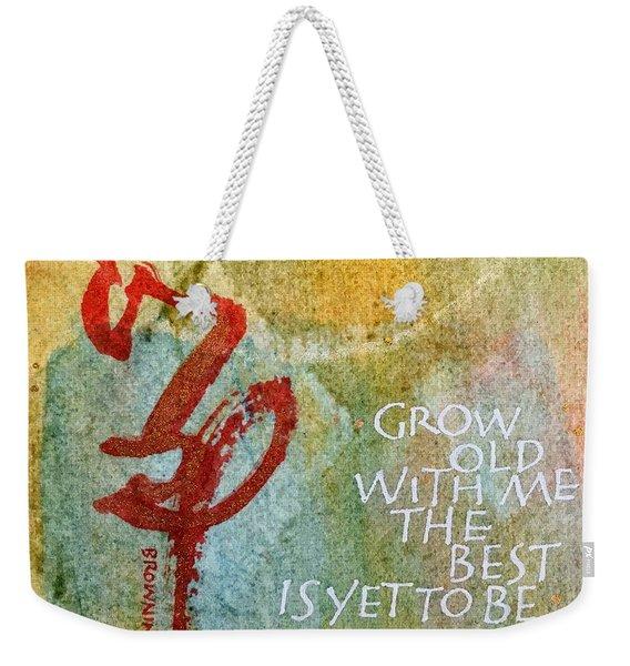 Grow Old With Me Weekender Tote Bag