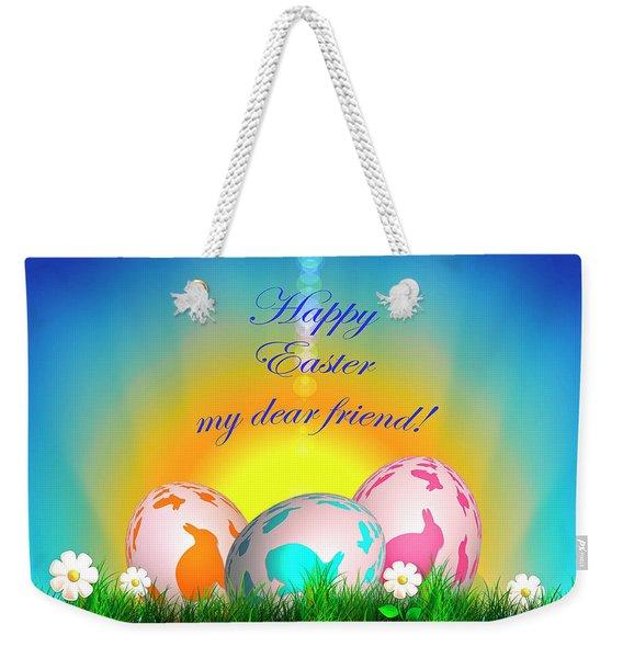 Happy Easter My Dear Friend Weekender Tote Bag
