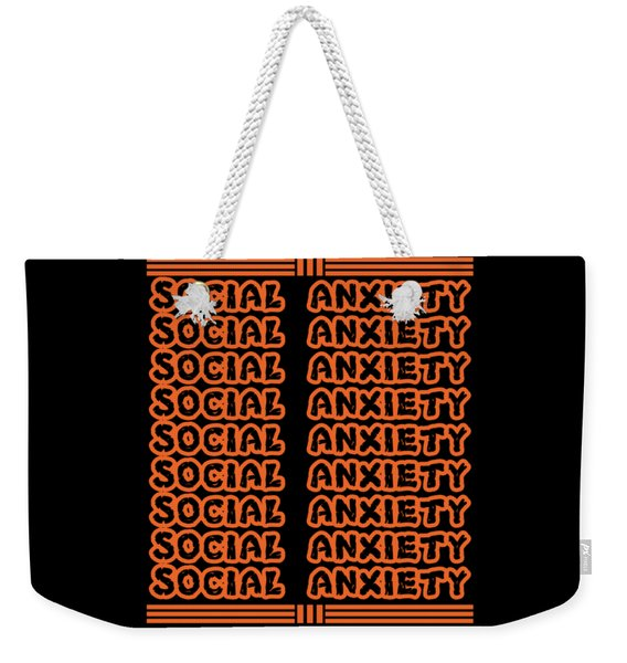 Have Anxiety Worrying Too Much A Tense Person Heres Social Anxiety Tshirt Made For Just You Weekender Tote Bag