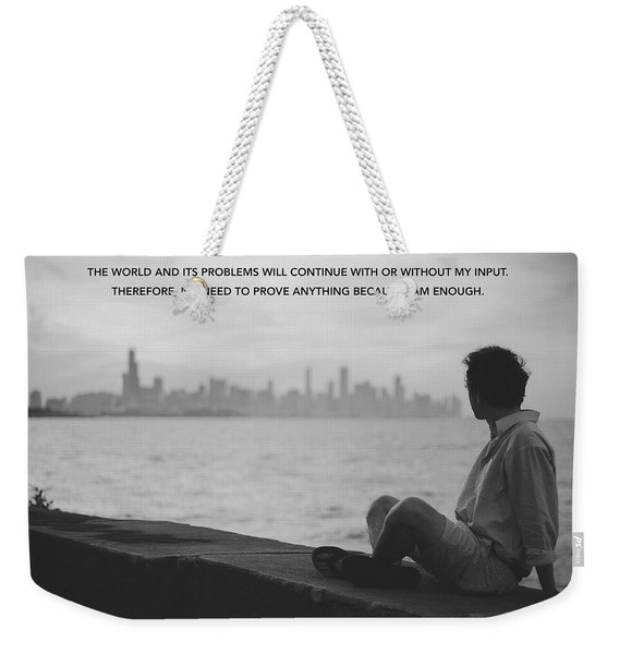 I Am Enough - Part 2 Weekender Tote Bag