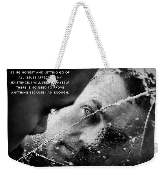 I Am Enough - Part 3 Weekender Tote Bag