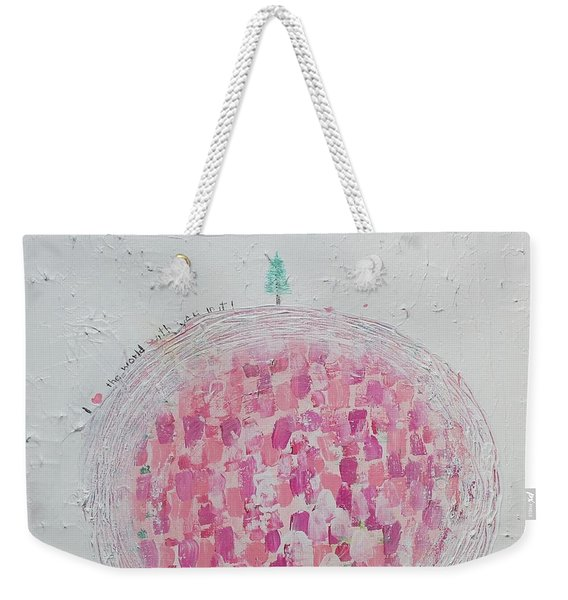 Weekender Tote Bag featuring the painting I Love The World With You In It by Kim Nelson
