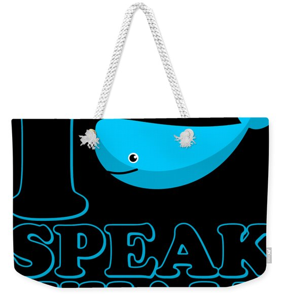 Weekender Tote Bag featuring the digital art I Speak Whale by Flippin Sweet Gear