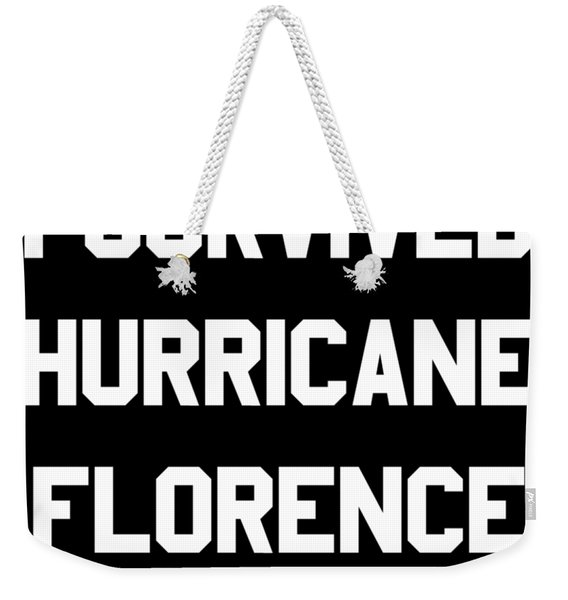 Weekender Tote Bag featuring the digital art I Survived Hurricane Florence by Flippin Sweet Gear