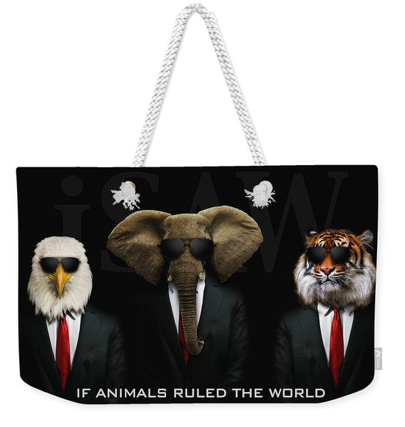 If Animals Ruled The World Weekender Tote Bag