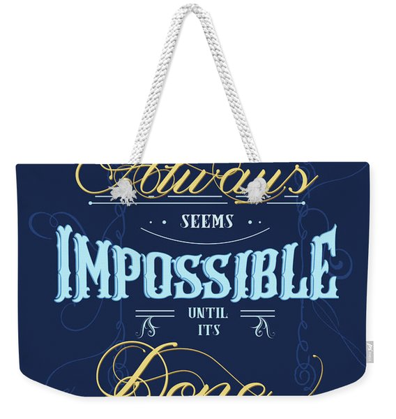 It Always Seems Impossible Until Its Done - Typography - Quote Print - Motivational Quote - Blue Weekender Tote Bag