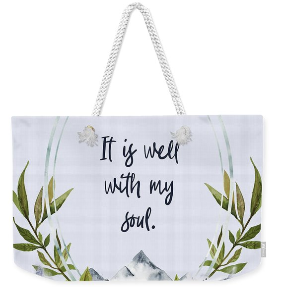 It Is Well With My Soul - Kindness Weekender Tote Bag