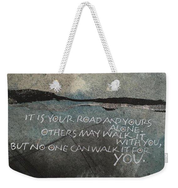 It Is Your Road Weekender Tote Bag