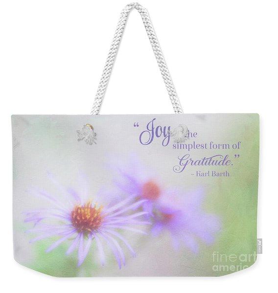 Joy And Gratitude For All Seasons Weekender Tote Bag