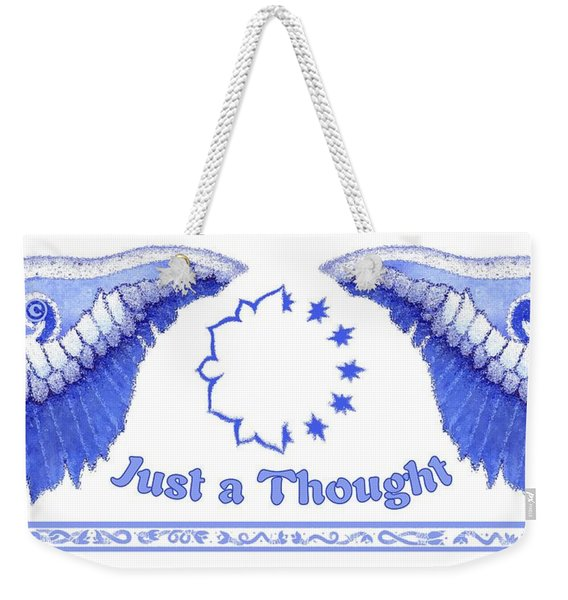 Just A Thought Weekender Tote Bag