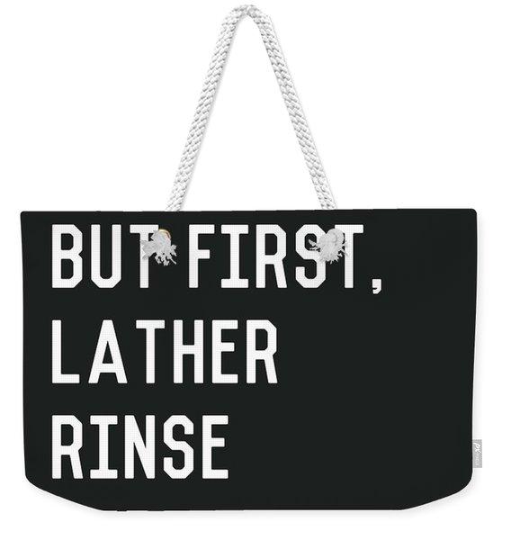 Lather Rinse Repeat- Art By Linda Woods Weekender Tote Bag