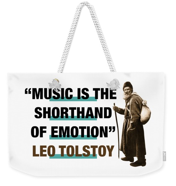 Leo Tolstoy Quote  Music Is The Shorthand Of Emotion Weekender Tote Bag