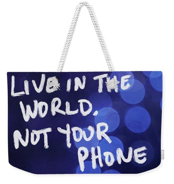 Live In The World- Art By Linda Woods Weekender Tote Bag
