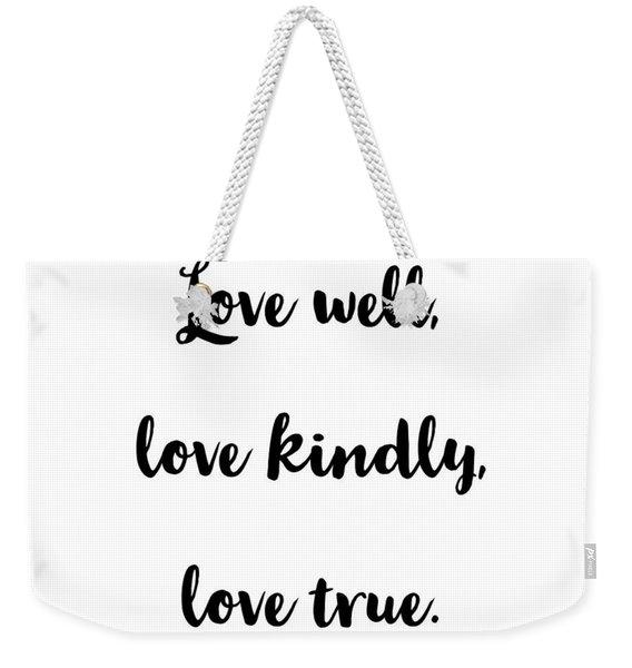 Love Well       Black On White  Weekender Tote Bag