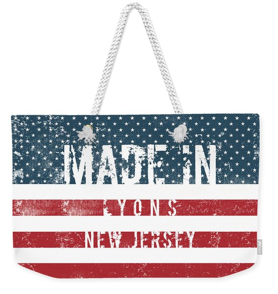 Made In Lyons, New Jersey #lyons #new Jersey Weekender Tote Bag