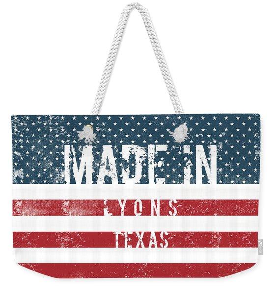Made In Lyons, Texas #lyons #texas Weekender Tote Bag