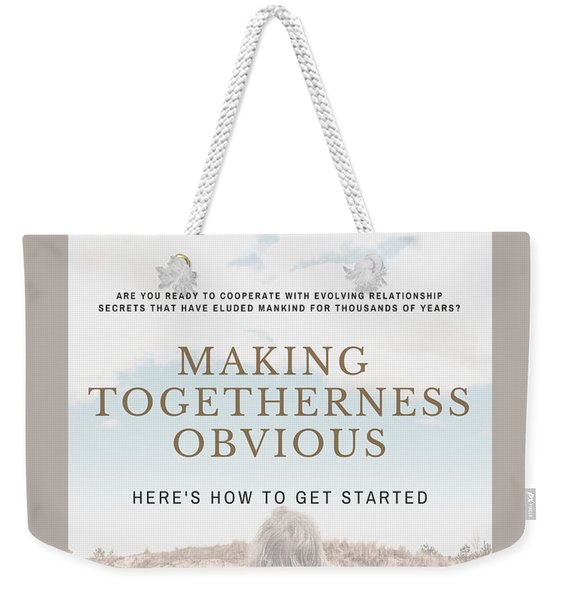 Making Togetherness Obvious Weekender Tote Bag