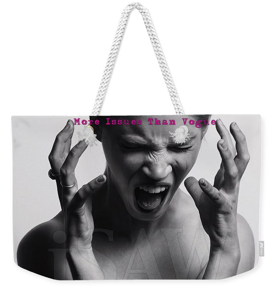 Weekender Tote Bag featuring the digital art More Issues Than Vogue by ISAW Company