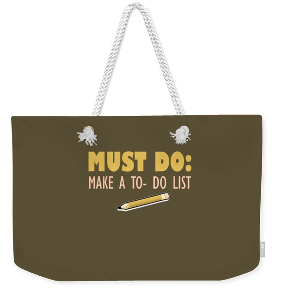 Must Do Weekender Tote Bag
