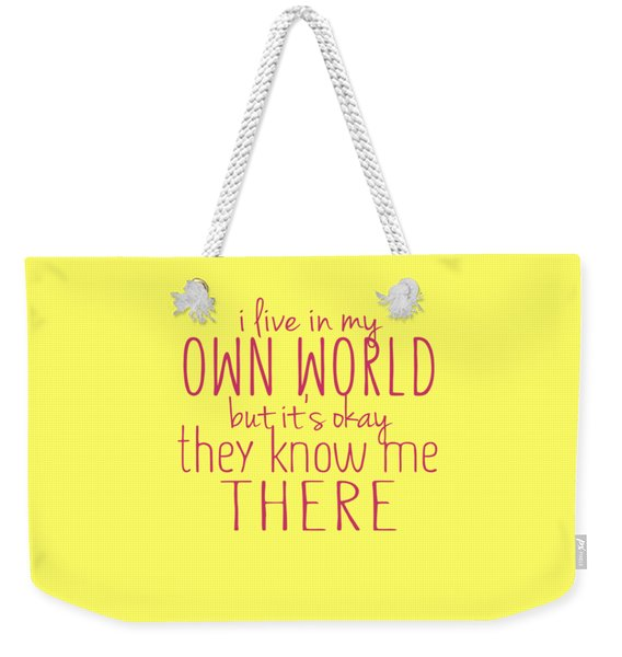 My Own World Weekender Tote Bag