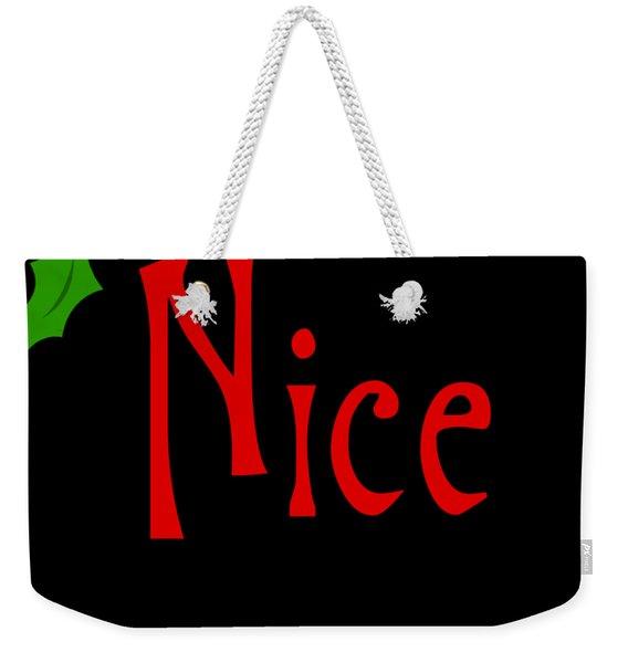 Weekender Tote Bag featuring the digital art Nice by Flippin Sweet Gear