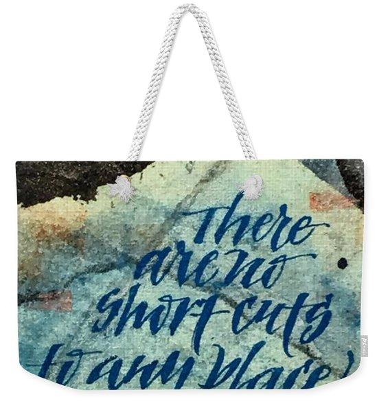 No Short Cuts Weekender Tote Bag