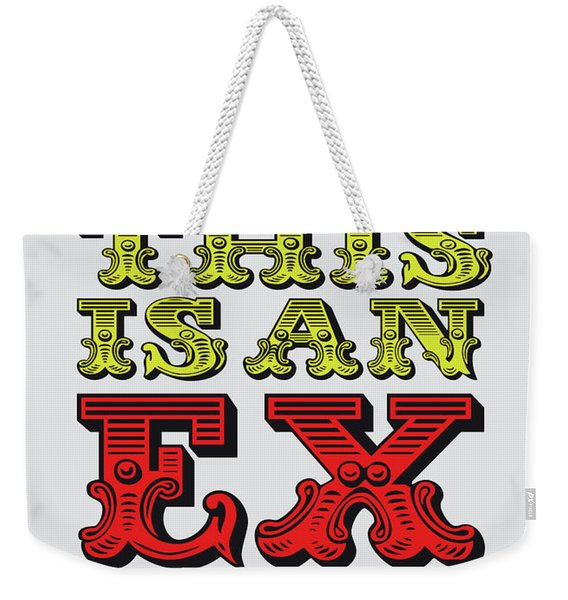 No01 My Silly Quote Poster Weekender Tote Bag