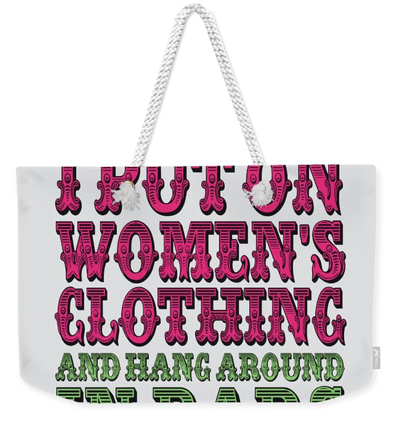 No09 My Silly Quote Poster Weekender Tote Bag