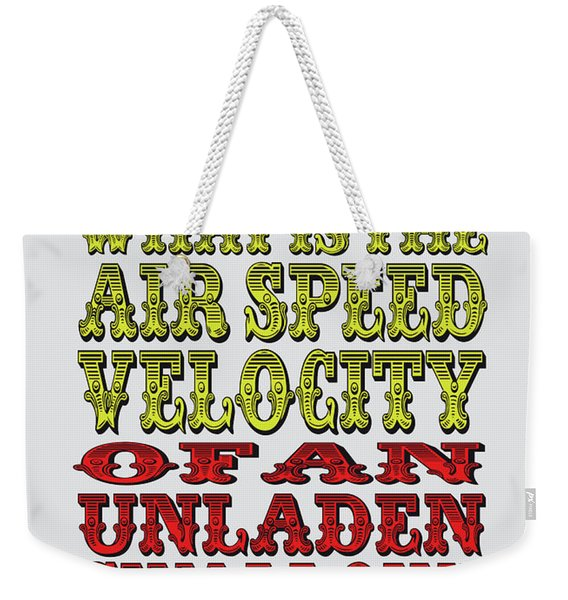 No14 My Silly Quote Poster Weekender Tote Bag