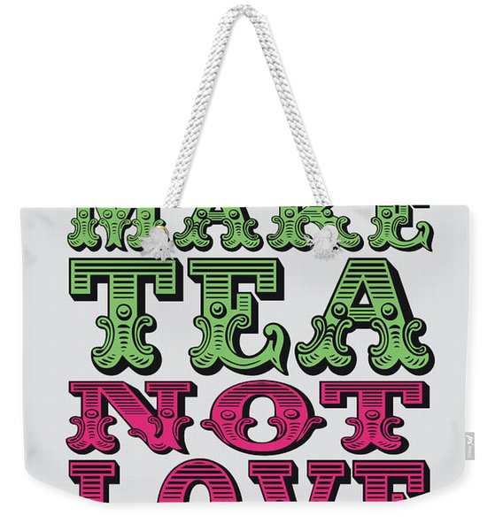 No16 My Silly Quote Poster Weekender Tote Bag