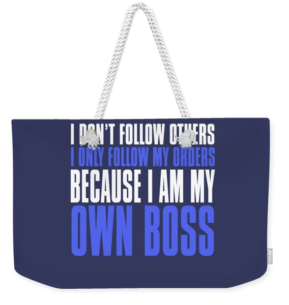 My Own Boss Weekender Tote Bag
