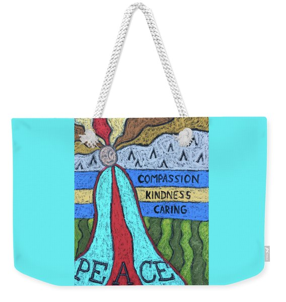 Peace Compassion Kindness Caring Weekender Tote Bag