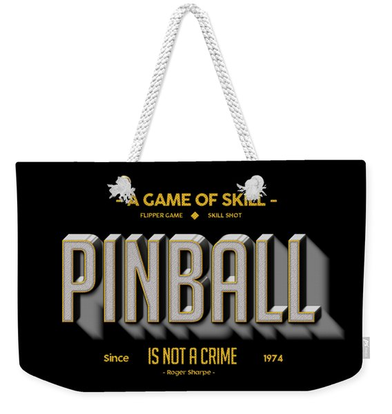 Pinball Is Not A Crime Weekender Tote Bag