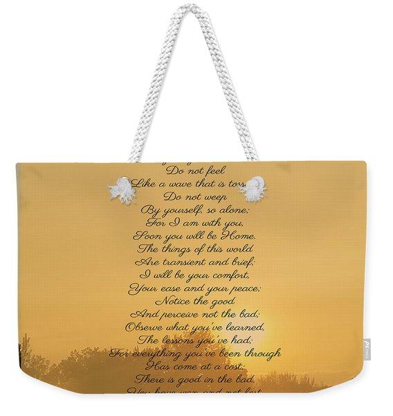 Please Do Not Weep Weekender Tote Bag