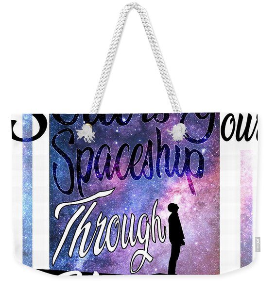 Soul Is Your Spaceship Weekender Tote Bag