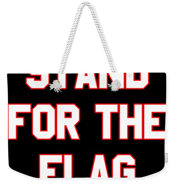Weekender Tote Bag featuring the digital art Stand For The Flag by Flippin Sweet Gear