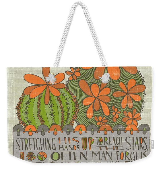 Stretching His Hands Up To Reach The Stars Too Often Man Forgets The Flowers At His Feet Jeremy Bent Weekender Tote Bag